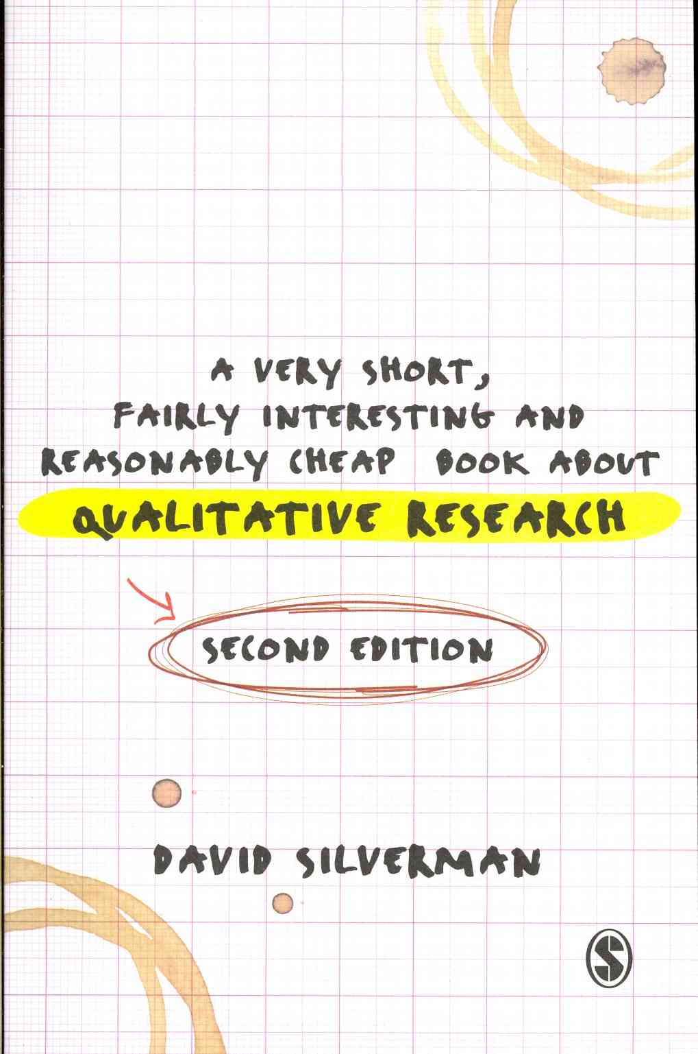 A Very Short, Fairly Interesting and Reasonably Cheap Book about Qualitative Research By Silverman, David