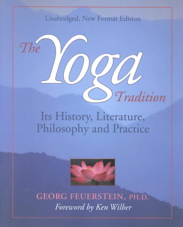The Yoga Tradition By Feuerstein, Georg/ Kak, Subhash (FRW)